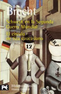 Schweyk en la Segunda Guerra Mundial / El círculo de tiza caucasiano