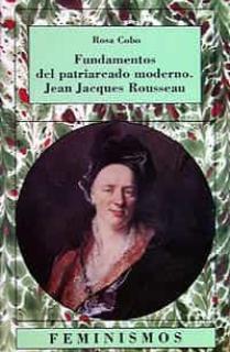 Fundamentos del patriarcado moderno. Jean Jacques Rousseau