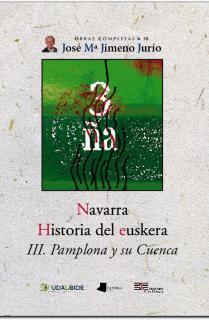 Navarra. Historia del euskera. III. Pamplona y su Cuenca