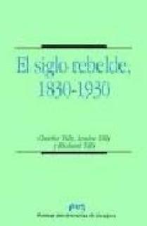 El siglo rebelde, 1830-1930