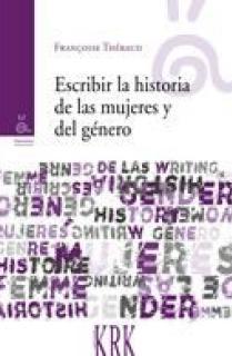 ESCRIBIR LA HISTORIA DE LAS MUJERES Y DEL GÉNERO