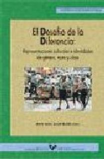 EL DESAFIÓ DE LA DIFERENCIA : REPRESENTACIONES CULTURALES E IDENTIDADES DE GÉNERO, RAZA Y CLASE