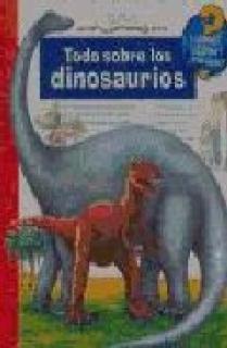 ¿Qué?...Todo sobre los dinosaurios