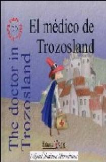 EL MÉDICO DE TROZOSLAND = THE DOCTOR IN TROZOSLAND